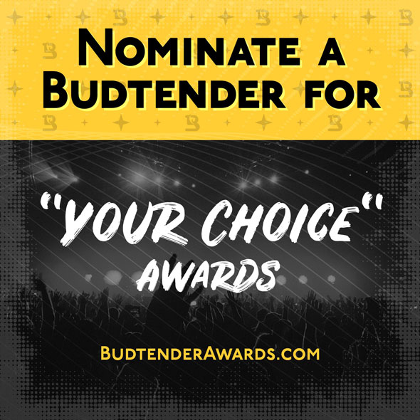 Nominate a Budtender, Your Choice Award